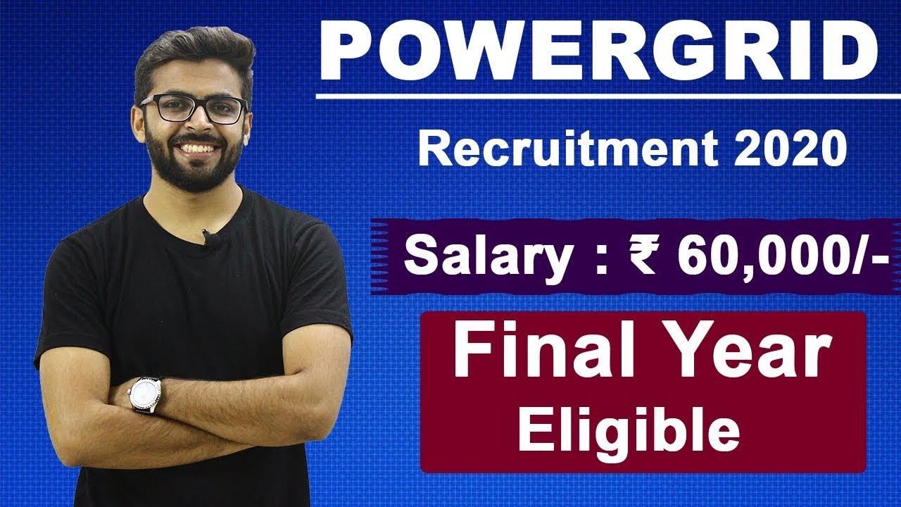 PowerGrid Recruitment 2020 | Salary ₹60,000 | Final Year Eligible | Latest Govt. Jobs 2020 | PGCIL