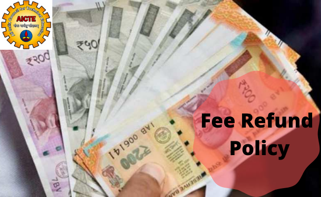 AICTE Fee Refund Policy & Procedures for the session 2020-21